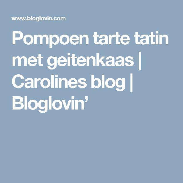 Pompoen tarte tatin met geitenkaas | Carolines blog | Bloglovin'