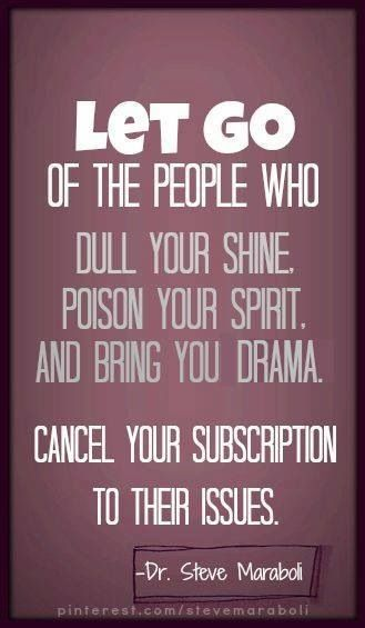 Let go of toxic people. If you feel guilt about that, work on yourself to have it cured! More Words Of Wisdom, Life, Let Go, Dramas, Letgo, Toxic People, Bye Bye, Living, Inspiration Quotes Powerful words of wisdom to live by! Let go of the people who dull your shine, poison your spirit and bring your drama. Really trying to live like this. I just dont have the time or energy anymore. Grow up. In particular those who bring their drama to your life... No thanks... Bye bye Inspirational…