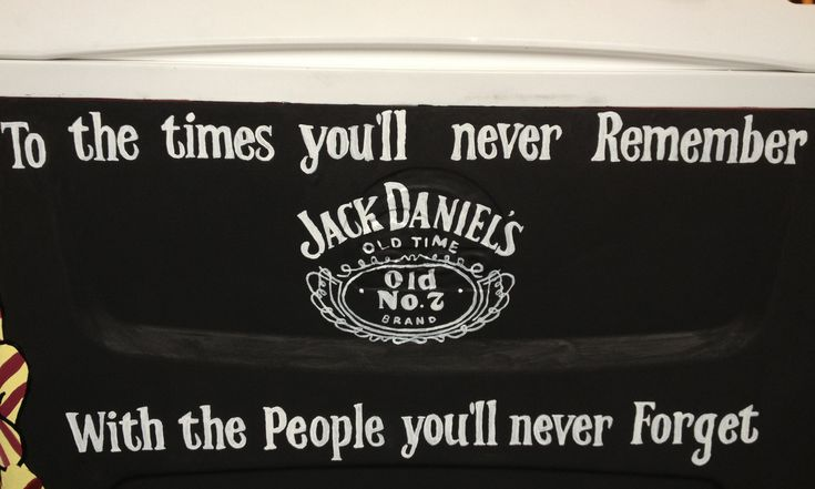 For jack Daniels lovers, but quote can go on any cooler with an alcohol label