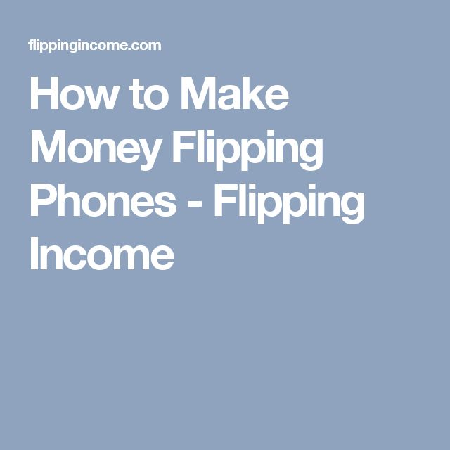 How to Make Money Flipping Phones - Flipping Income