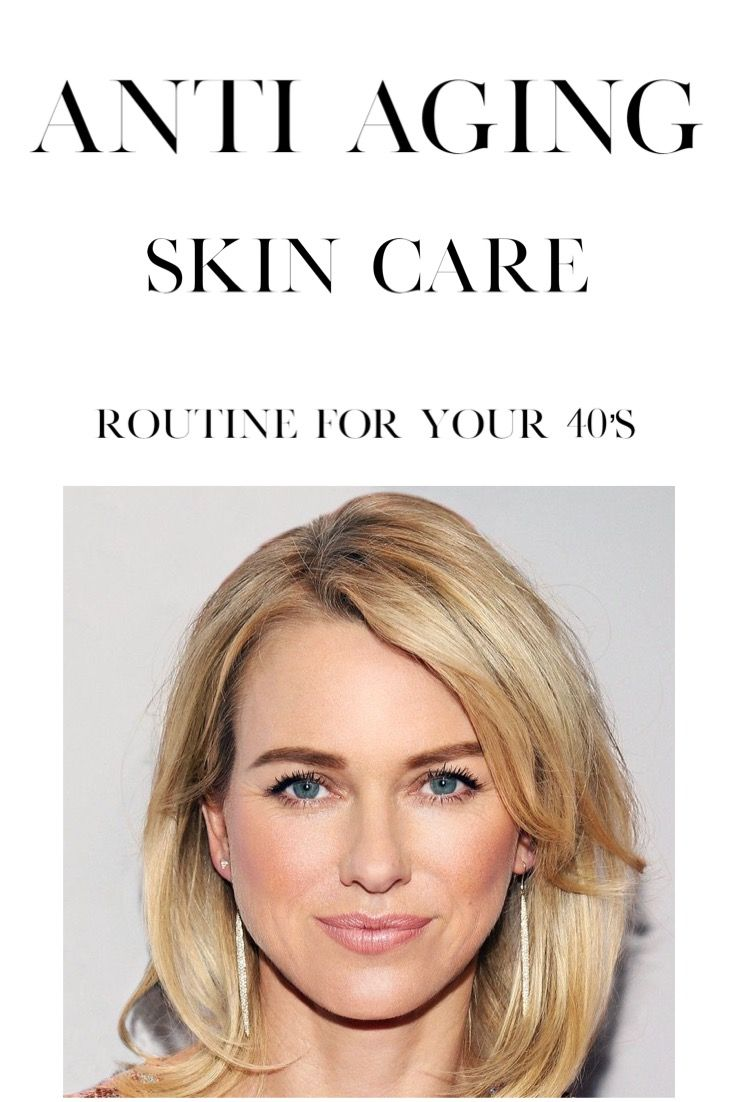 Skin Care Routine For Women In Their 40 S Skin Care Routine Antiaging Skincare Routine Best Skin Care Routine
