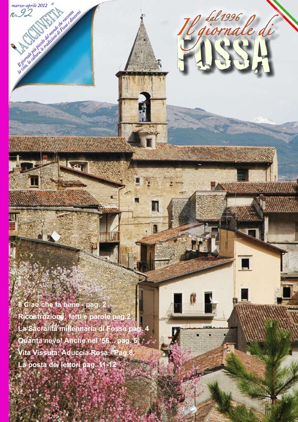 Fossa, a little mountain village in Abruzzo where my Dad is from. The village was damaged by the 2009 earthquake.
