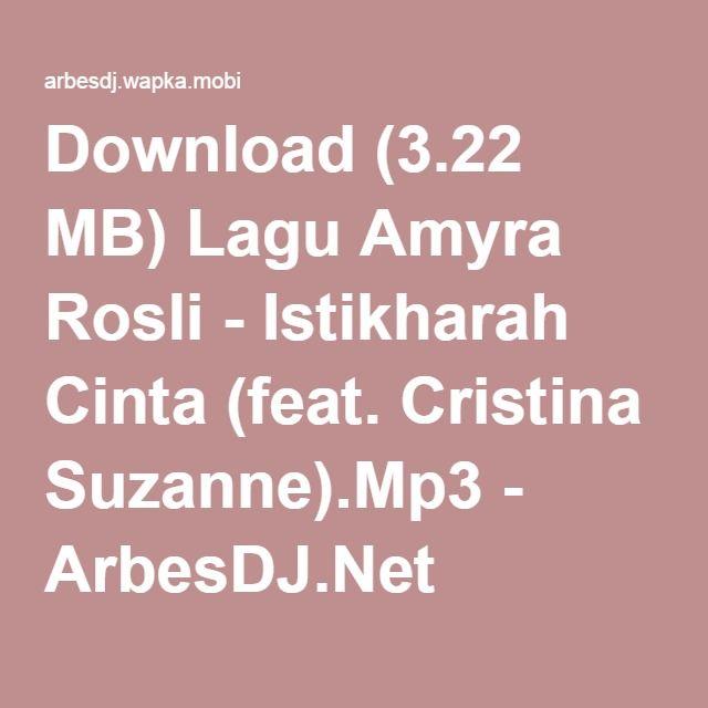 Download (3.22 MB) Lagu Amyra Rosli - Istikharah Cinta (feat. Cristina Suzanne).Mp3 - ArbesDJ.Net