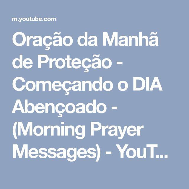 Oração da Manhã de Proteção - Começando o DIA Abençoado - (Morning Prayer Messages) - YouTube