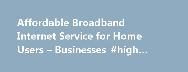 "Affordable Broadband Internet Service for Home Users – Businesses #high #speed http://broadband.remmont.com/affordable-broadband-internet-service-for-home-users-businesses-high-speed/  #affordable broadband internet # Amplex Services ""I have used Amplex service for many years now. I was grateful they were servicing my area as there were no other options for internet where I live. I also love how reachable they are. I actually get a real person when I call and they are always pleasant and…"