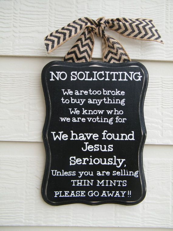 So funny!  Just may have to order one if/when we move back to town.  No Soliciting Sign by WillowLaneGifts on Etsy