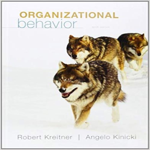 kinicki and kreitner organization behavior 9 10 11 Kinicki, a, and kreitner, r  study will apply theories of organizational behavior to the organizational  mgmt 4321 organizational behavior web carson organizational behavior, 9th edition kreitner & kinicki .
