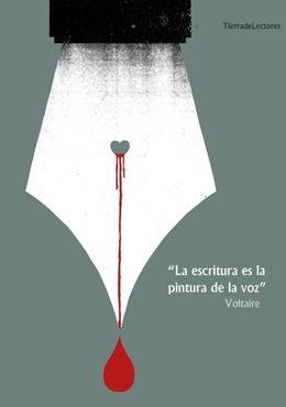 """""""La escritura es la pintura de la voz"""". Voltaire."""
