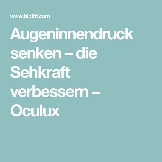 Augeninnendruck senken – die Sehkraft verbessern – Oculux