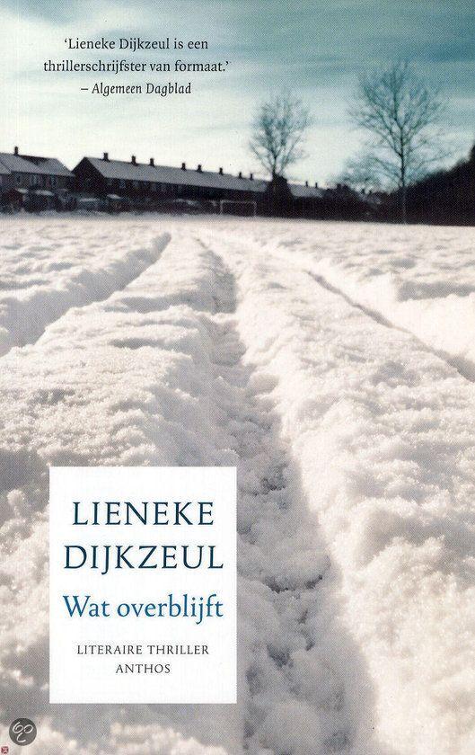 Wat overblijft, Lieneke Dijkzeul