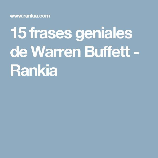 15 frases geniales de Warren Buffett  - Rankia