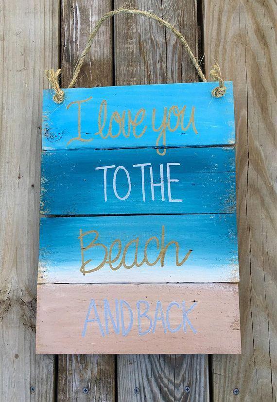 Beach House Sign I Love You To The Beach And Back Beach