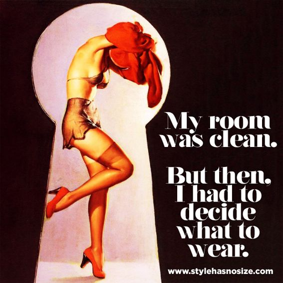 'My room was clean but then I had to decide what to wear' quote, vintage, pin up