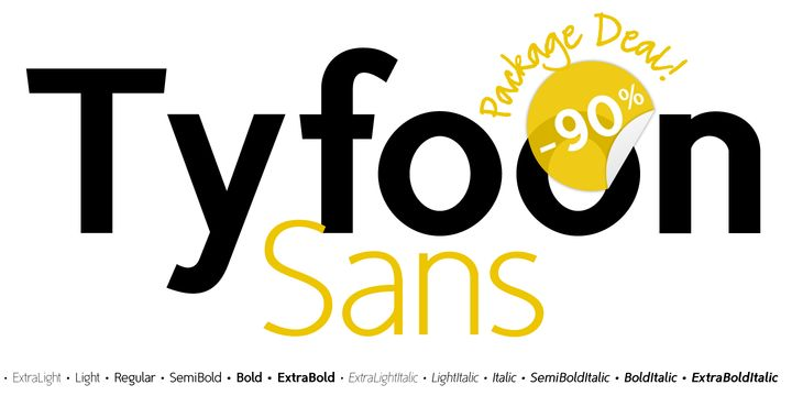 TyfoonSans (90% off, family 10,80 €) - http://fontsdiscounts.com/tyfoonsans-70-off-family-48-00/