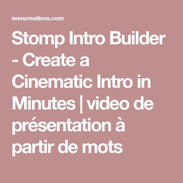 Stomp Intro Builder - Create a Cinematic Intro in Minutes | video de présentation à partir de mots