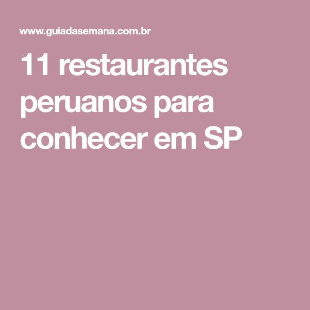11 restaurantes peruanos para conhecer em SP