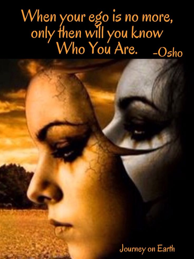 When your ego is no more, only then will you know who you are.  A Bird on the Wing: Zen Anecdotes for Everyday Life  By Osho