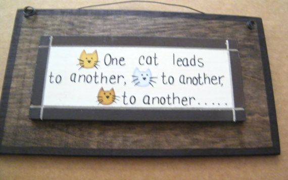 Wood Cat Sign One Cat Leads to Another To Another by carolalden
