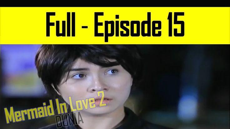 Full Penyamaran Sukses Mermaid In Love 2 Dunia Episode 15