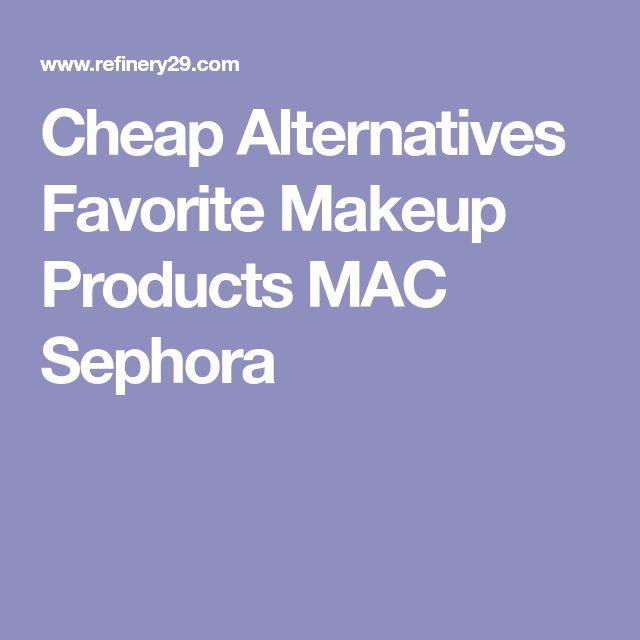 Cheap Alternatives Favorite Makeup Products MAC Sephora