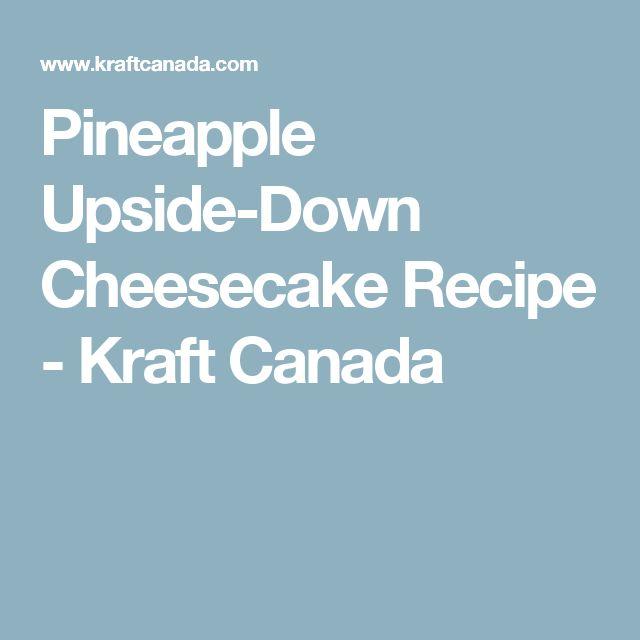 Pineapple Upside-Down Cheesecake Recipe - Kraft Canada