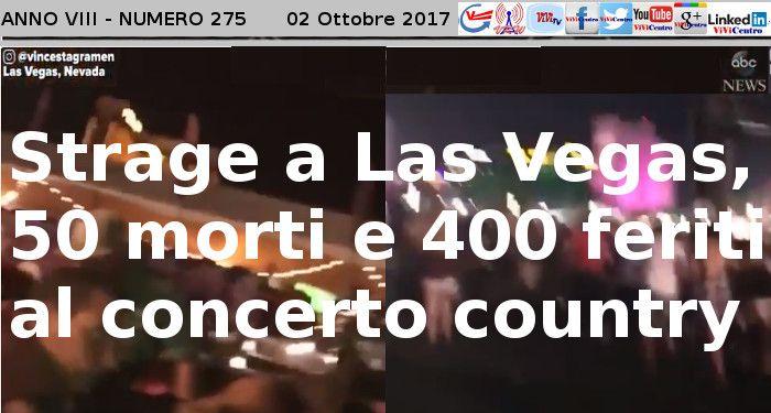 Strage a Las Vegas, 50 morti e 400 feriti al concerto country