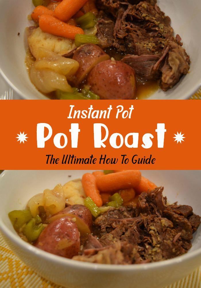 Instant Pot Pot Roast The Ultimate Guide Instant Pot Cooking Recipe Pot Roast Recipes Beef Recipe Instant Pot Instant Pot Pot Roast