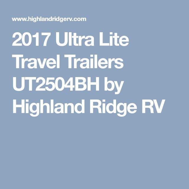 2017 Ultra Lite Travel Trailers UT2504BH by Highland Ridge RV