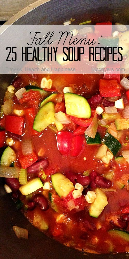 Fall Menu: 25 Healthy Soup Recipes jillconyers.com