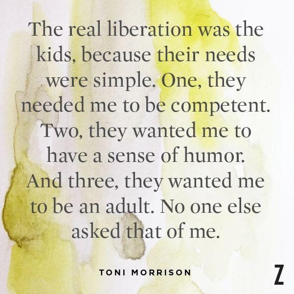 From the inimitable Toni Morrison