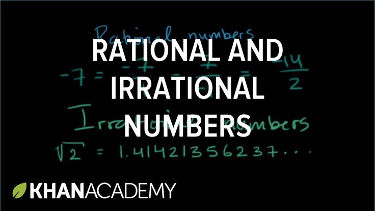Introduction to rational and irrational numbers | Algebra I - Khan Academy. Learn what rational and irrational numbers are and how to tell them apart. Length: 5:54