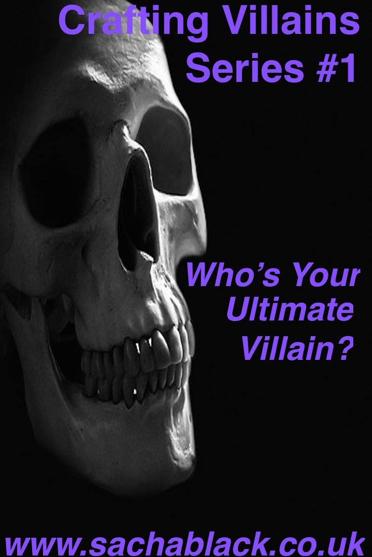 Crafting Villains Series #1 Who's your ultimate villain? Audience participation required - poll running - who is your ultimate villain? Answers in the comments box www.sachablack.co.uk