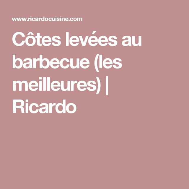 Côtes levées au barbecue (les meilleures) | Ricardo