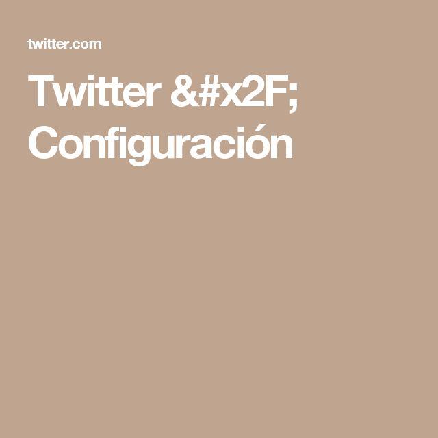 Twitter / Configuración