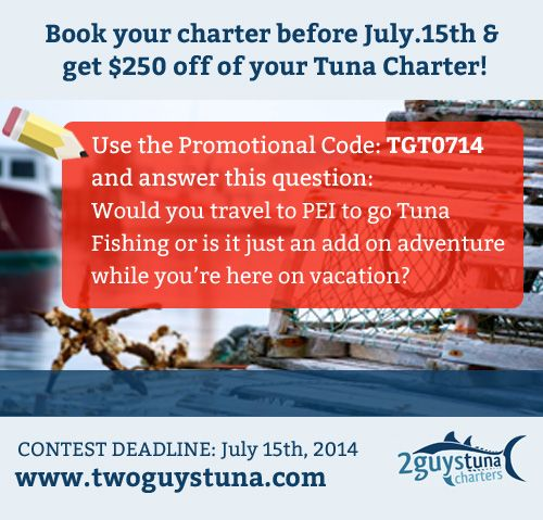 Book your #charter before July 15th and get $250.00 off!  Use the #coupon code TGT0714  answer this question: Would you travel to #PEI to go #Tuna #Fishing or is it just an add on while you are on #vacation here?  1 (902) 940-3698 / 1 (902) 969-2124 / info@twoguystuna.com