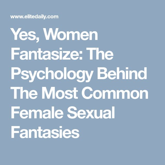 Yes, Women Fantasize: The Psychology Behind The Most Common Female Sexual Fantasies