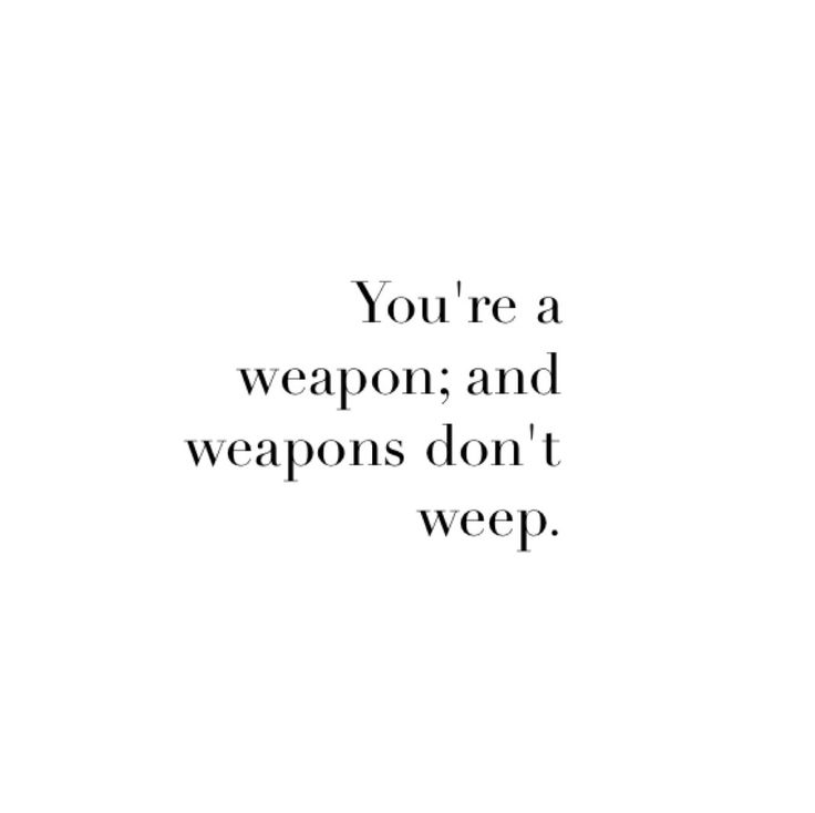"""""""A weapon, not a weepon."""" He knocked an open fist lightly against my shoulder. """"You're okay. You can do this."""""""