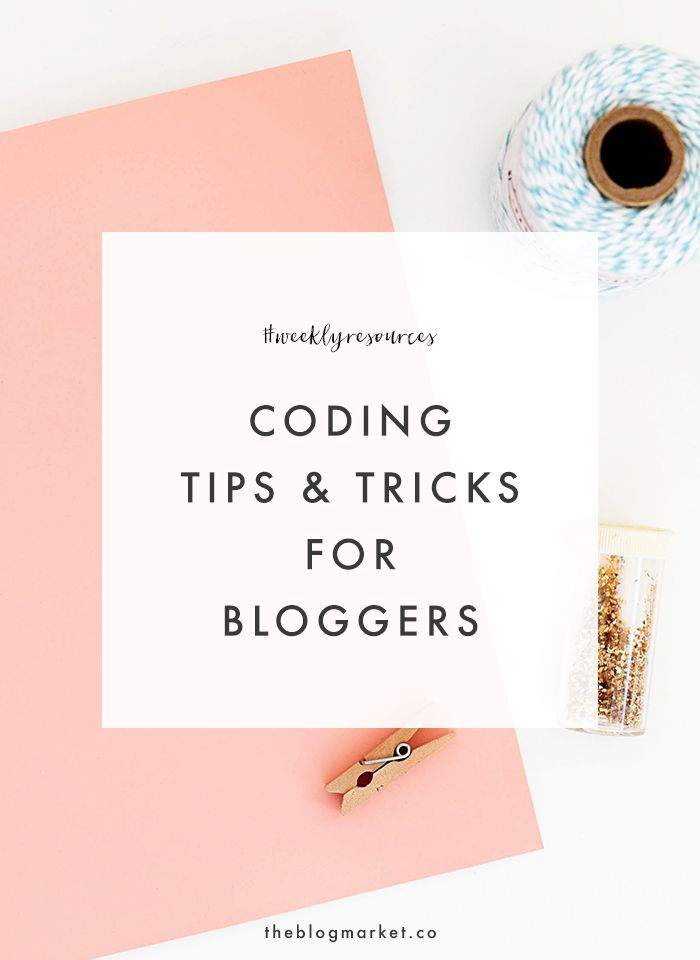 Coding Tips & Tricks for Bloggers | The Blog Market