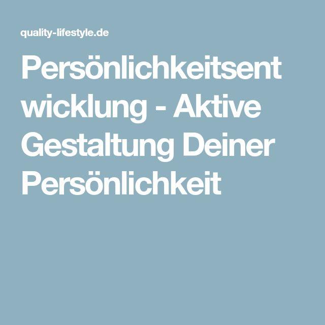 Persönlichkeitsentwicklung - Aktive Gestaltung Deiner Persönlichkeit