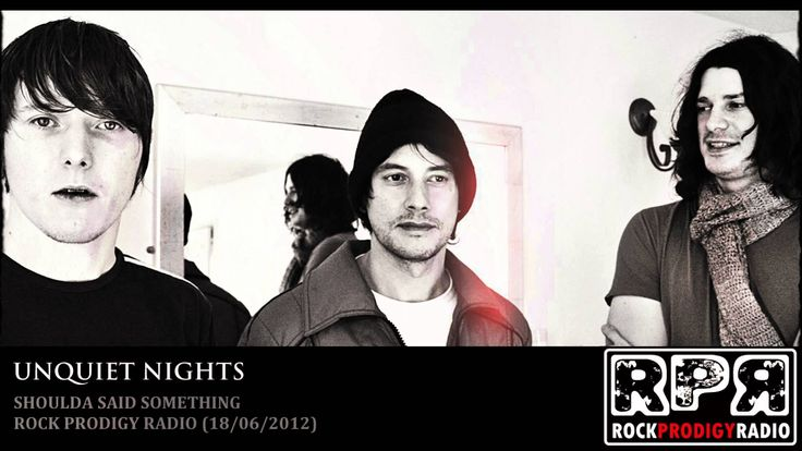 "ROCK PRODIGY RADIO | Unquiet Nights - ""Shoulda Said Something"""