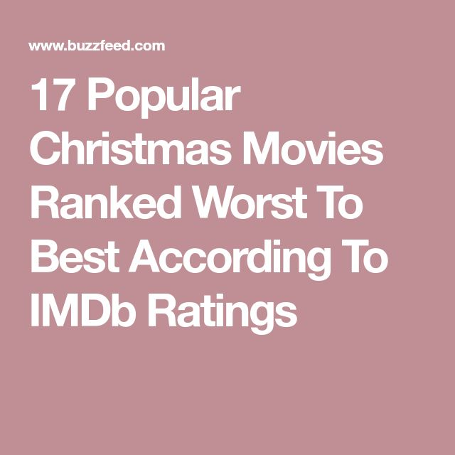 17 Popular Christmas Movies Ranked Worst To Best According To IMDb Ratings