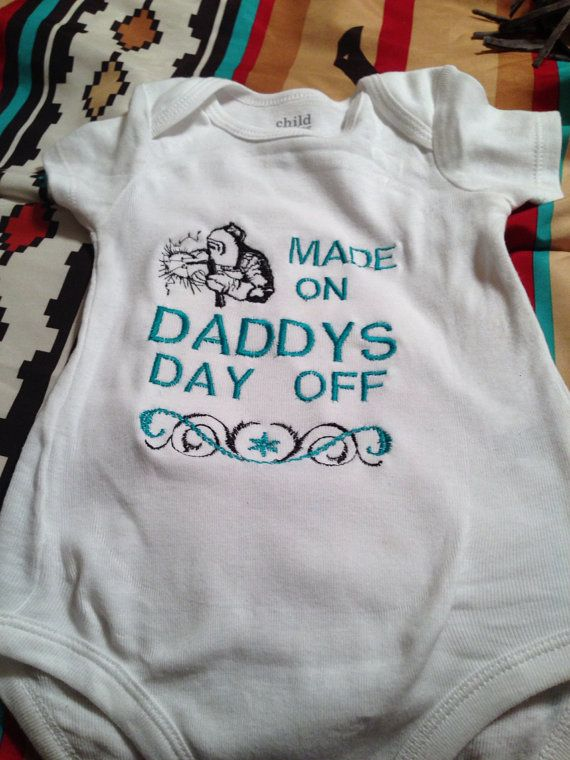 Made on Daddy's Day Off onesie-welder on Etsy, $20.00