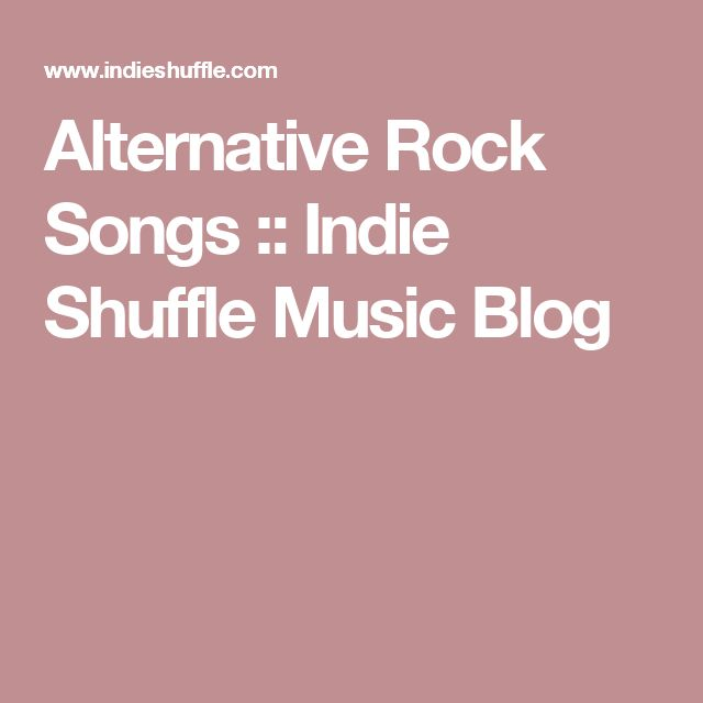 Alternative Rock Songs :: Indie Shuffle Music Blog