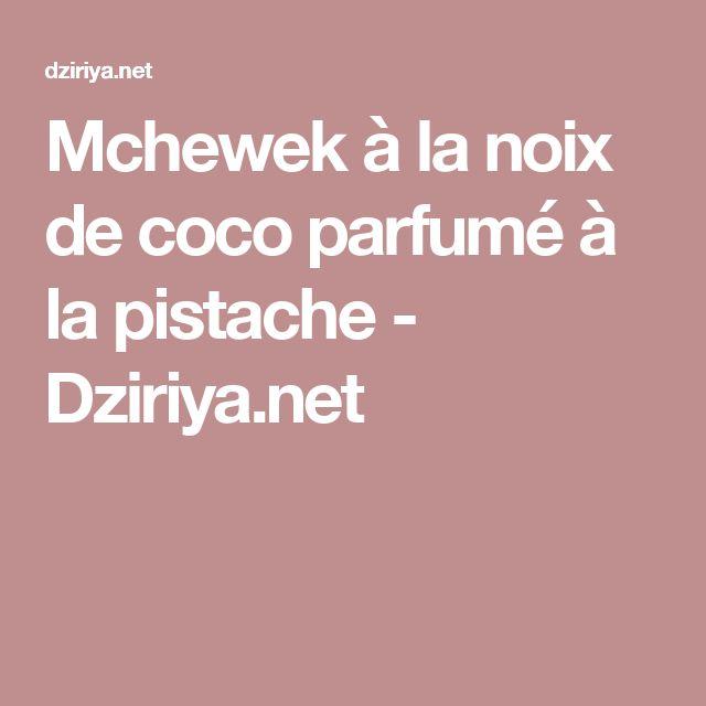 Mchewek à la noix de coco parfumé à la pistache - Dziriya.net