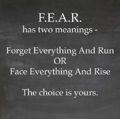 Fear has no power...unless we gift ourselves over to it.....