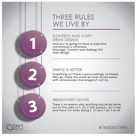 These are the rules we live by - what're yours? #ThursdayThree @BeriCreative www.bericreative.com