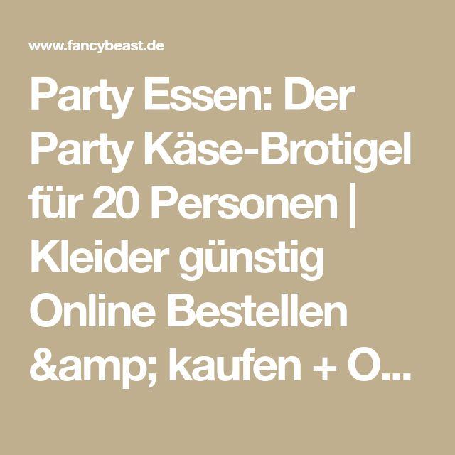 Party Essen: Der Party Käse-Brotigel für 20 Personen   Kleider günstig Online Bestellen & kaufen + Outfit Tipps