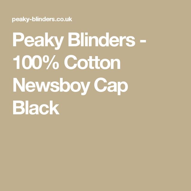 Peaky Blinders - 100% Cotton Newsboy Cap Black
