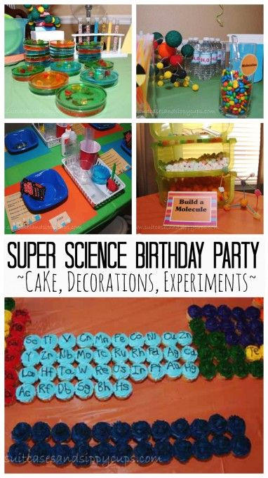 Throwing a Super Science Birthday Party - lots of cute ideas for food and hands on activities.