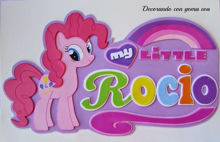 Decorando con goma eva: Cartel grande personalizado My Little Pony